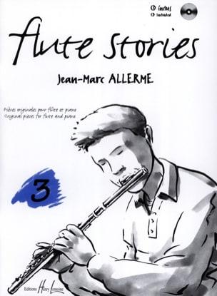 Jean-Marc Allerme - Flûte Stories Volume 3 - Partition - di-arezzo.fr