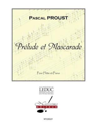 Prélude et Mascarade Pascal Proust Partition laflutedepan