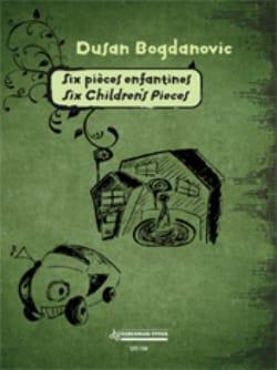 Six Children's Pieces Dusan Bogdanovic Partition laflutedepan