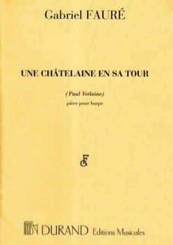 Une Châtelaine en sa Tour... - Harpe FAURÉ Partition laflutedepan