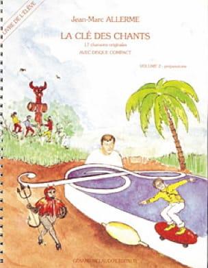 La Clé des Chants - Volume 2 - Jean-Marc Allerme - laflutedepan.com