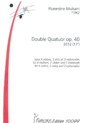 Double Quatuor Opus 40 - Florentine Mulsant - laflutedepan.com