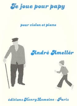Je joue pour Papy André Ameller Partition Violon - laflutedepan