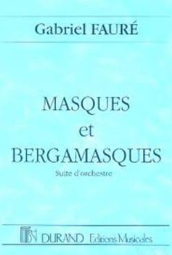 Masques et Bergamasques FAURÉ Partition Grand format - laflutedepan