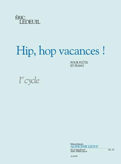 Hip, Hop vacances ! - Eric Ledeuil - Partition - laflutedepan.com