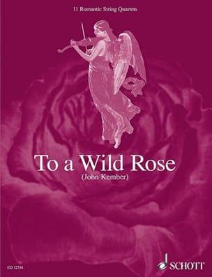 To a Wild Rose John Kember Partition Quatuors - laflutedepan