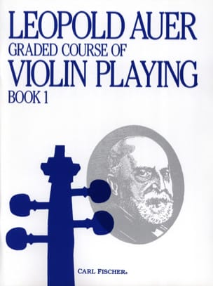 Leopold Auer - Graded Course 1 Violin Playing, Volume 1 - Partition - di-arezzo.fr