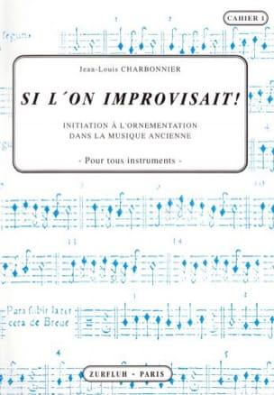Jean-Louis Charbonnier - Si l'on improvisait - Cahier 1 - Partition - di-arezzo.fr