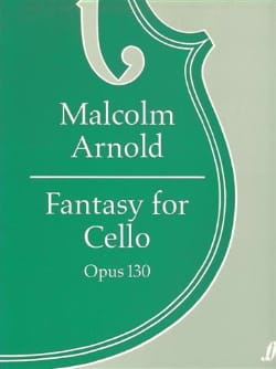 Fantasy for cello op. 130 Malcolm Arnold Partition laflutedepan
