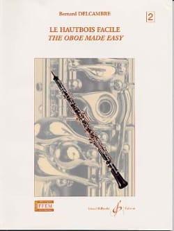 Le hautbois facile - Volume 2 Bernard Delcambre Partition laflutedepan