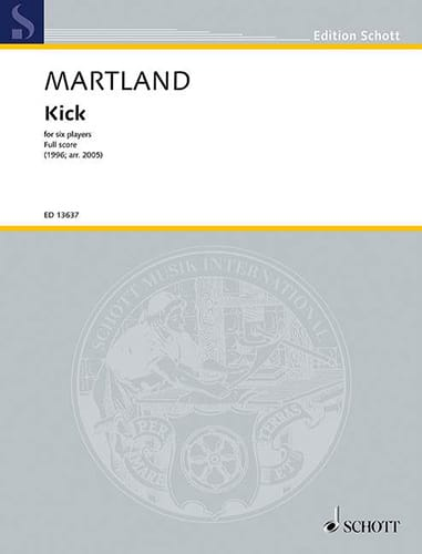 Kick - Steve Martland - Partition - Grand format - laflutedepan.com