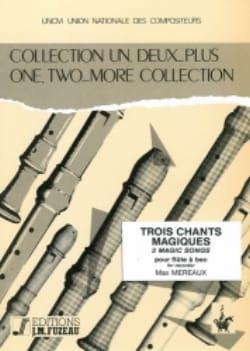 3 Chants magiques Max Méreaux Partition Flûte à bec - laflutedepan
