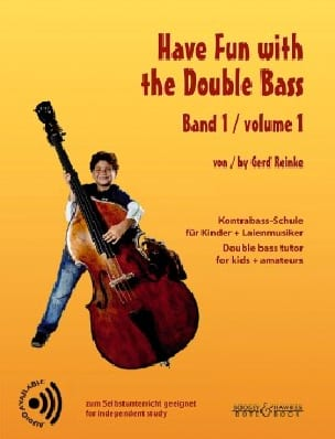 Gerd Reinke - Have Fun with the Double Bass, volume 1 - Partition - di-arezzo.fr