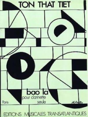Bao la - Tiet Ton-That - Partition - Clarinette - laflutedepan.com