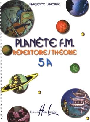 Planete FM 5A - Répertoire + Théorie Marguerite Labrousse laflutedepan