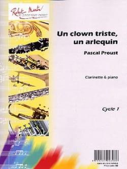Un Clown Triste, un Arlequin Pascal Proust Partition laflutedepan