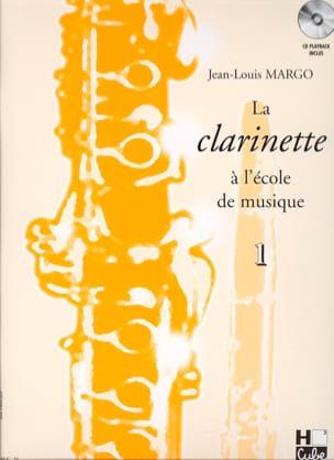 Jean-Louis Margo - The Clarinet at the Music School Volume 1 - Partition - di-arezzo.com