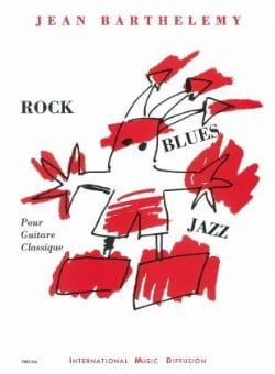 Rock / Blues / Jazz Jean Barthelemy Partition Guitare - laflutedepan