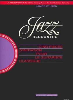 Jazz Rencontre - Guitare James Wilson Partition Guitare - laflutedepan