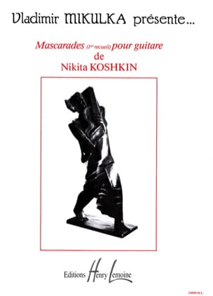 Mascarades Volume 1 Nikita Koshkin Partition Guitare - laflutedepan