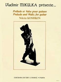 Prélude et Valse pour guitare Nikita Koshkin Partition laflutedepan