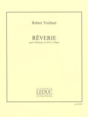 Rêverie Robert Truillard Partition Clarinette - laflutedepan