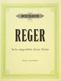 6 ausgewählte kleine Stücke Max Reger Partition Violon - laflutedepan