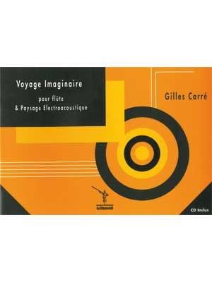 Voyage imaginaire Gilles Carré Partition laflutedepan