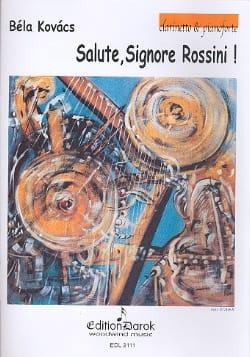 Salute, Signore Rossini! Bela Kovacs Partition laflutedepan