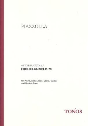 Michelangelo 70 -Score + Parts - Astor Piazzolla - laflutedepan.com