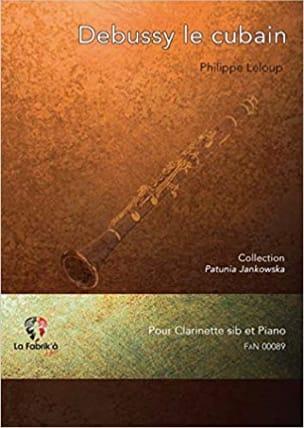 Debussy le Cubain - Clarinette et Piano Philippe Leloup laflutedepan