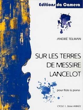 Sur les Terres de Messire Lancelot André Telman Partition laflutedepan