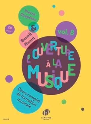 Pierre CHEPELOV et Benoit MENUT - L'Ouverture à la musique - Volume 8 - Partition - di-arezzo.fr