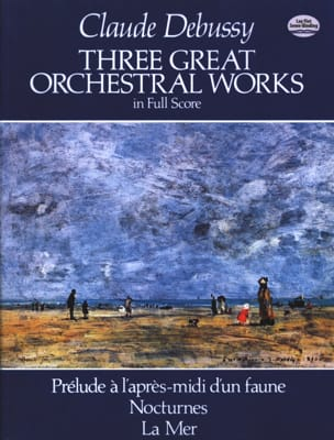 3 Great Orchestral Works - Full Score DEBUSSY Partition laflutedepan