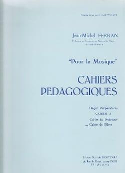 Cahiers Pédagogiques - prép. A / Elève Pour la Musique laflutedepan