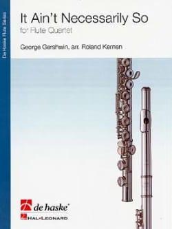 It Ain't Necessarily So Gershwin George / Kernen roland laflutedepan