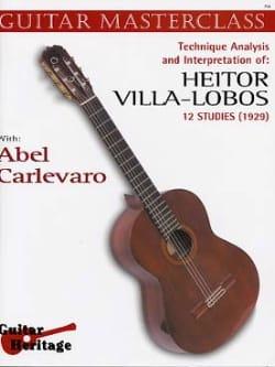Guitar masterclass Volume 3 : 12 Etudes de Villa-Lobos laflutedepan