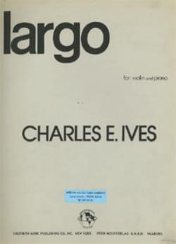 Largo - Violin IVES Partition Violon - laflutedepan