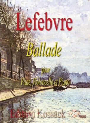 Ballade op. 37 Charles Edouard Lefebvre Partition Trios - laflutedepan