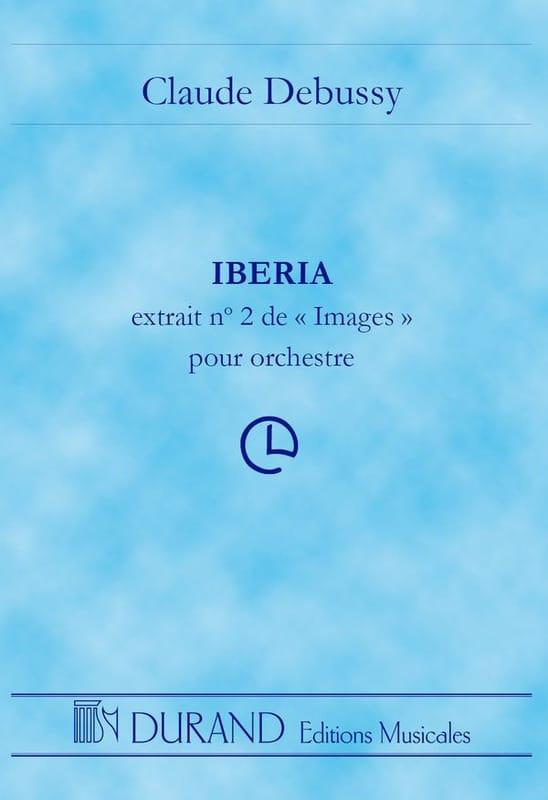 Iberia - Images n° 2 pour orchestre - DEBUSSY - laflutedepan.com