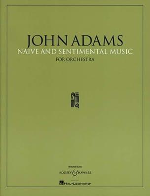 Naïve and Sentimental Music John Adams Partition laflutedepan