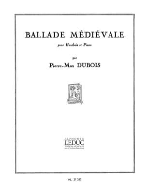 Ballade médiévale Pierre-Max Dubois Partition Hautbois - laflutedepan