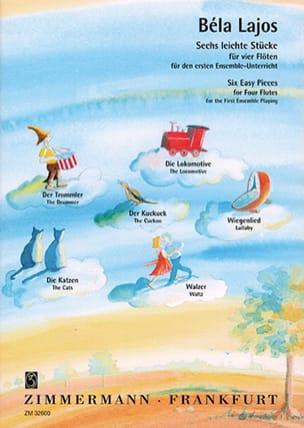 6 Leichte Stücke - 4 Flöten Bela Lajos Partition laflutedepan