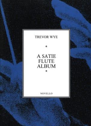 A Satie flute album - Flute piano Satie Erik / Wye Trevor laflutedepan