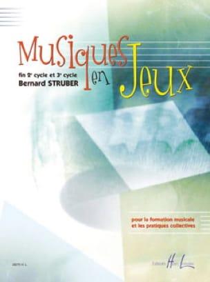 Musiques en Jeux - Bernard Struber - Partition - laflutedepan.com