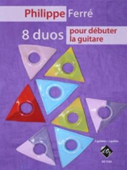 8 Duos pour Débuter la Guitare - Philippe Ferré - laflutedepan.com