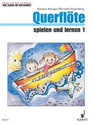 Metzger Barbara / Papenberg Michaela - Querflöte spielen und lernen 1 - Partition - di-arezzo.co.uk