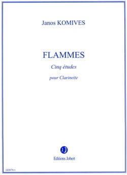 Flammes - Clarinette Janos Komives Partition Clarinette - laflutedepan