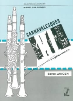 Carnavalesques Serge Lancen Partition Clarinette - laflutedepan