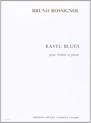 Ravel Blues Bruno Rossignol Partition Violon - laflutedepan